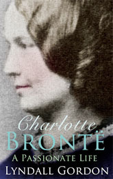 front cover of Charlotte Brontë: a Passionate Life