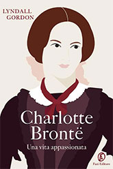 front cover of Charlotte Brontë: a Passionate Life, Italian edition