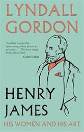 front cover of Henry James: His Women and His Art